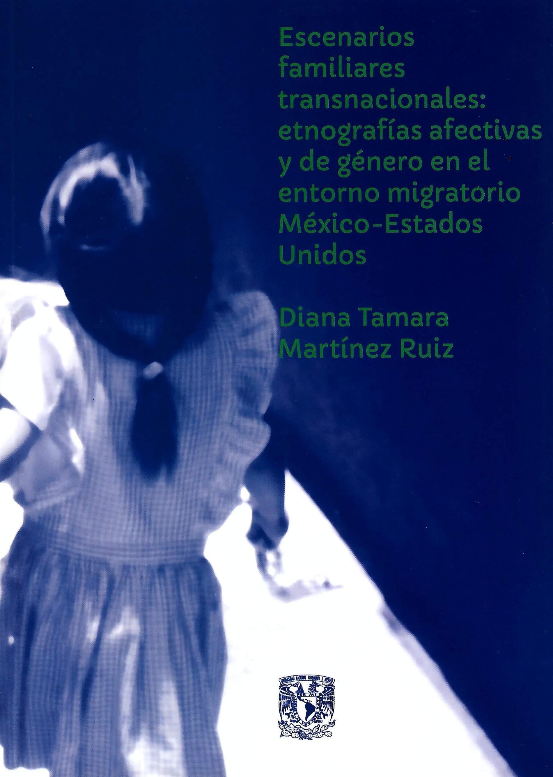 Escenarios familiares transnacionales: etnografías afectivas y de género en el entorno migratorio México-Estados Unidos
