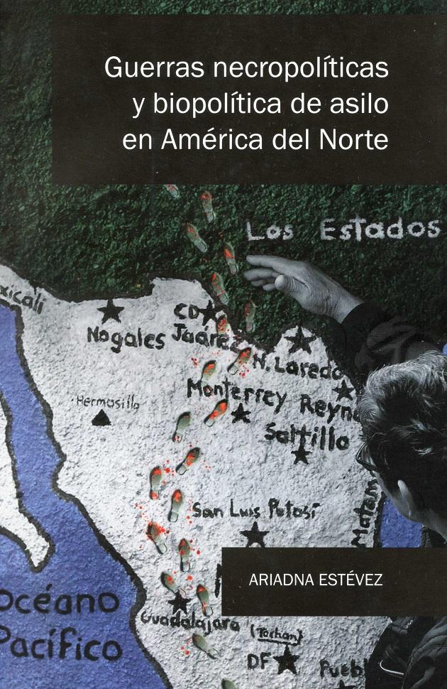 Guerras necropolíticas y biopolítica de asilo en América del Norte