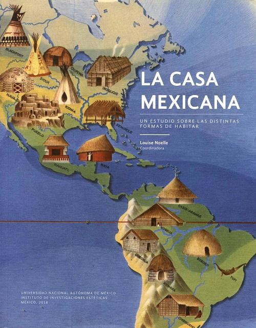 La casa mexicana: un estudio sobre las distintas formas de habitar
