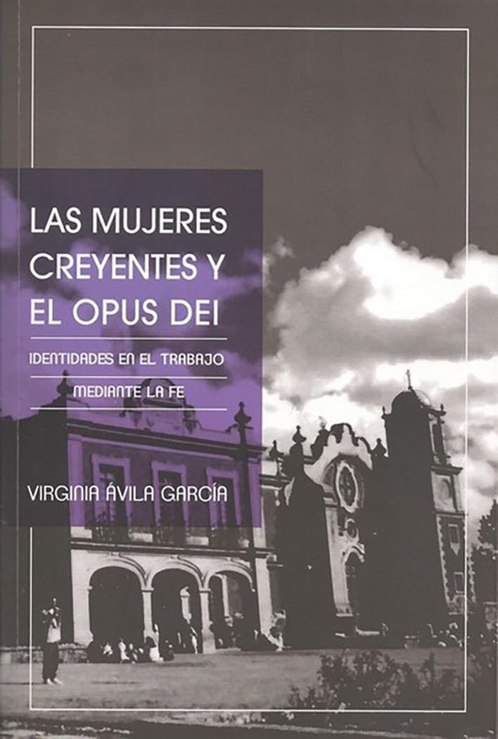 Las mujeres creyentes y el Opus Dei. Identidades en el trabajo mediante la fe