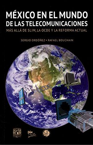 México en el mundo de las telecomunicaciones: más allá de Slim, la OCDE y la reforma actual