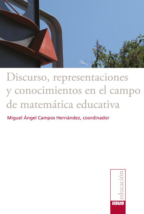 Discurso, representaciones y conocimientos en el campo de matemática educativa