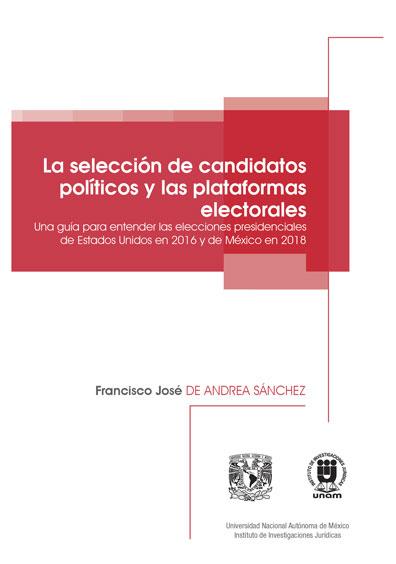 La selección de candidatos políticos y las plataformas electorales. Una guía para entender las elecciones presidenciales de Estados Unidos en 2016 y de México en 2018