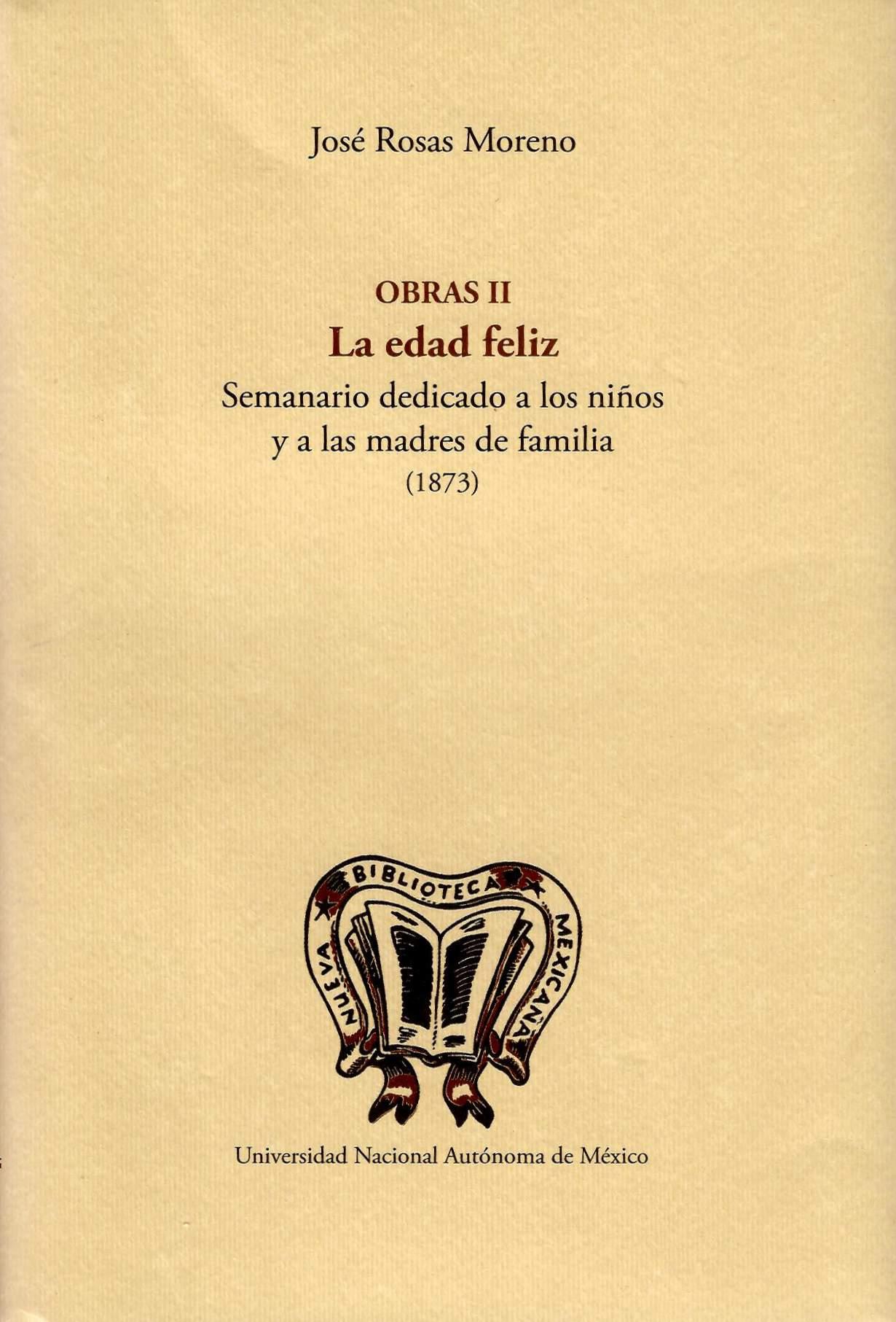 Obras II. La edad feliz. Seminario dedicado a los niños y a las madres de familia (1873)