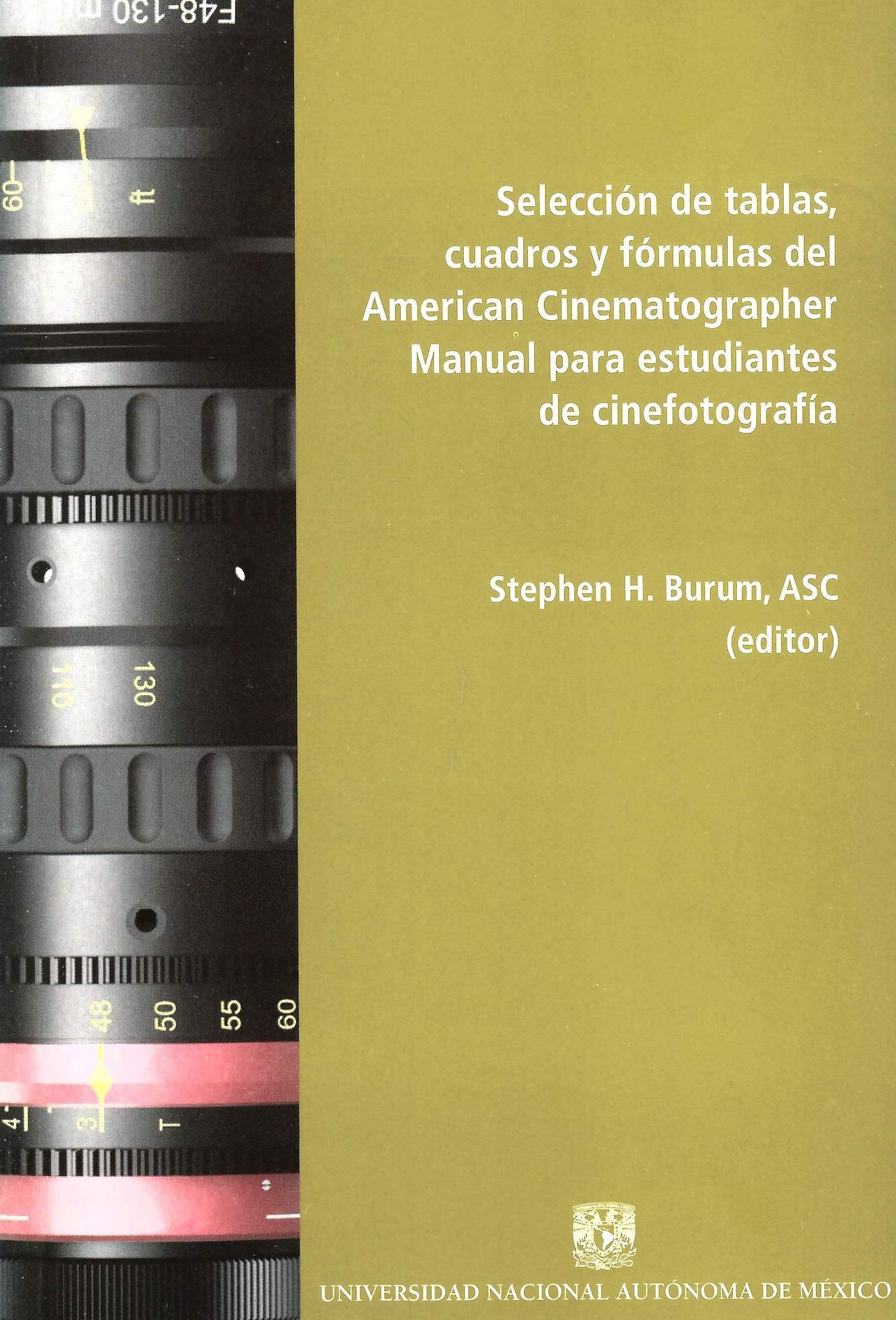 Selección de tablas, cuadros y fórmulas del American Cinematographer Manual para estudiantes de cinefotografía