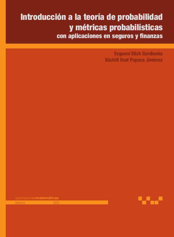 Introducción a la teoría de probabilidad y métricas probabilísticas con aplicaciones en seguros y finanzas