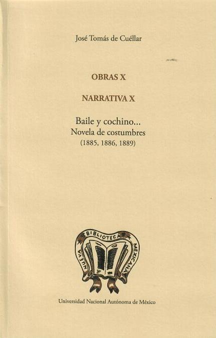 Obras X. Narrativa X. Baile y cochino...Novela de costumbres (1885, 1886, 1889)