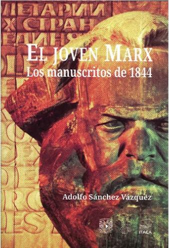 El joven Marx: los Manuscritos de 1844