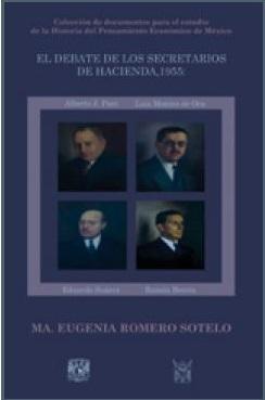 El debate de los secretarios de Hacienda, 1955: Alberto J. Pani, Luis Montes de Oca, Eduardo Suárez y Ramón Beteta