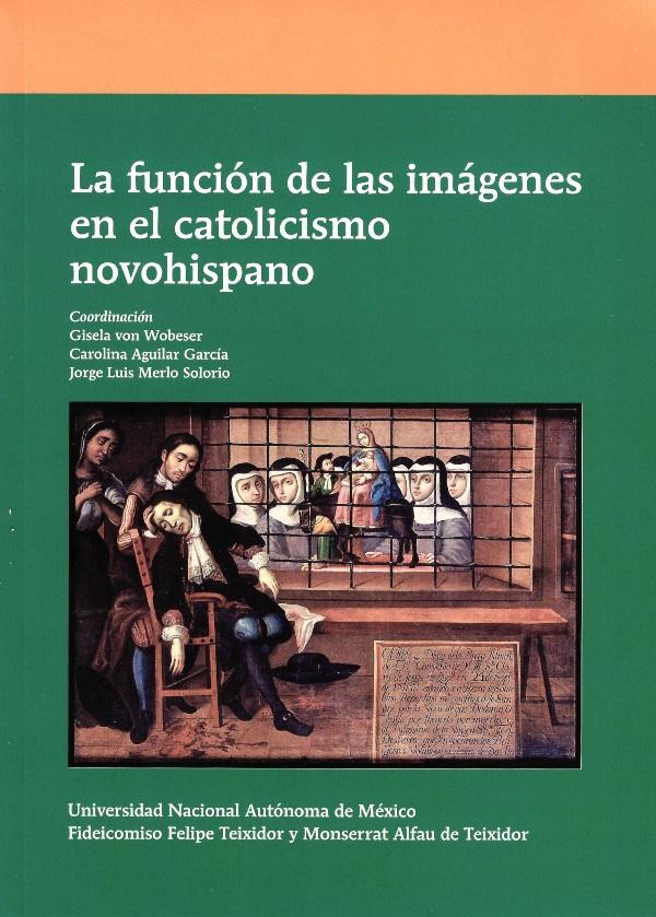 La función de las imágenes en el catolicismo novohispano