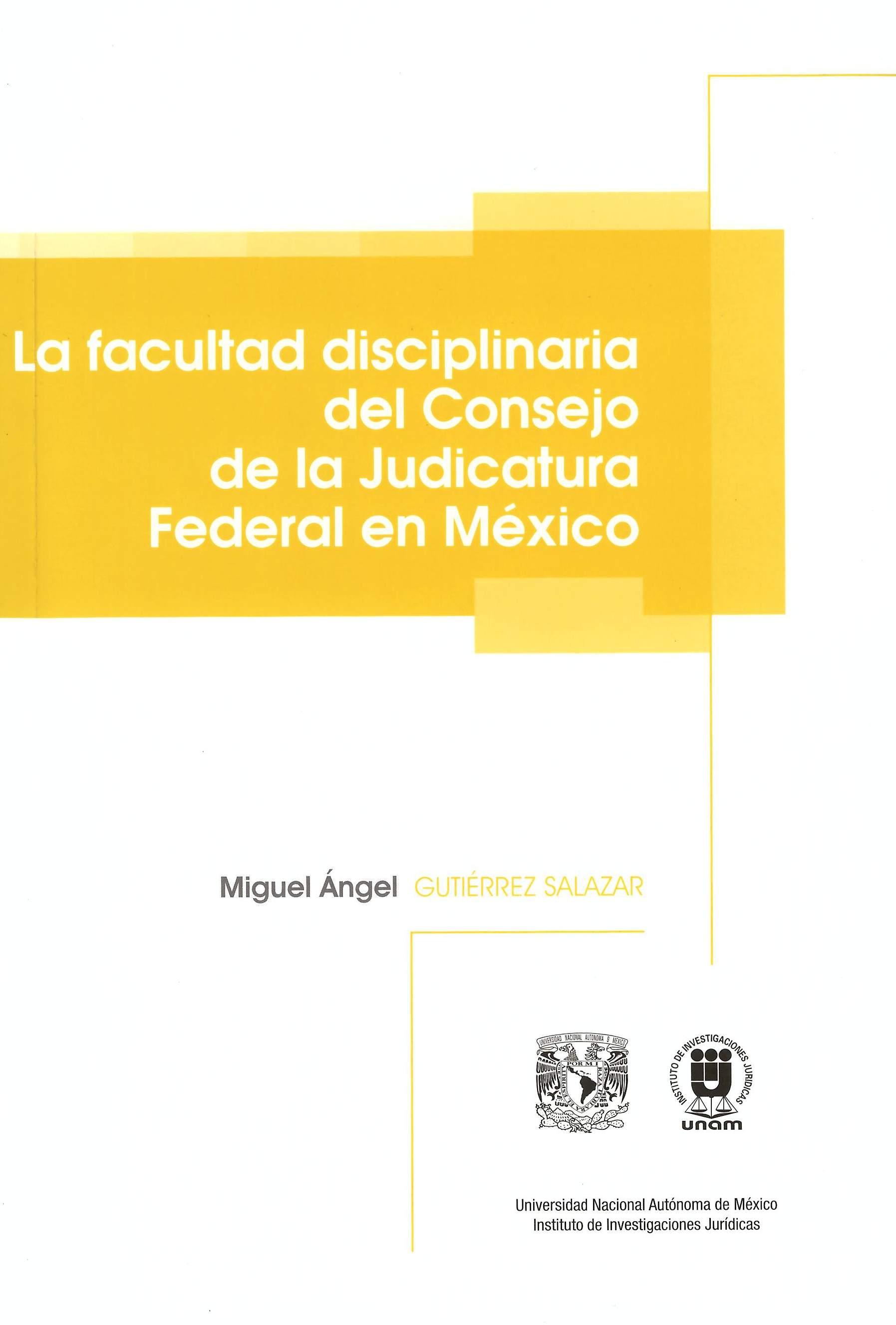 La facultad disciplinaria del Consejo de la Judicatura Federal en México