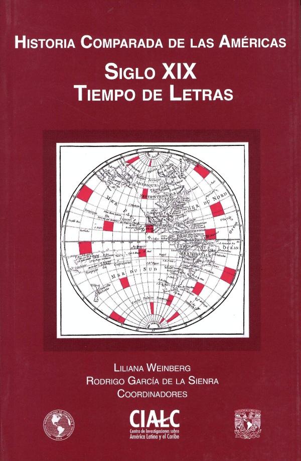 Historia Comparada de las Américas. Siglo XIX tiempo de letras