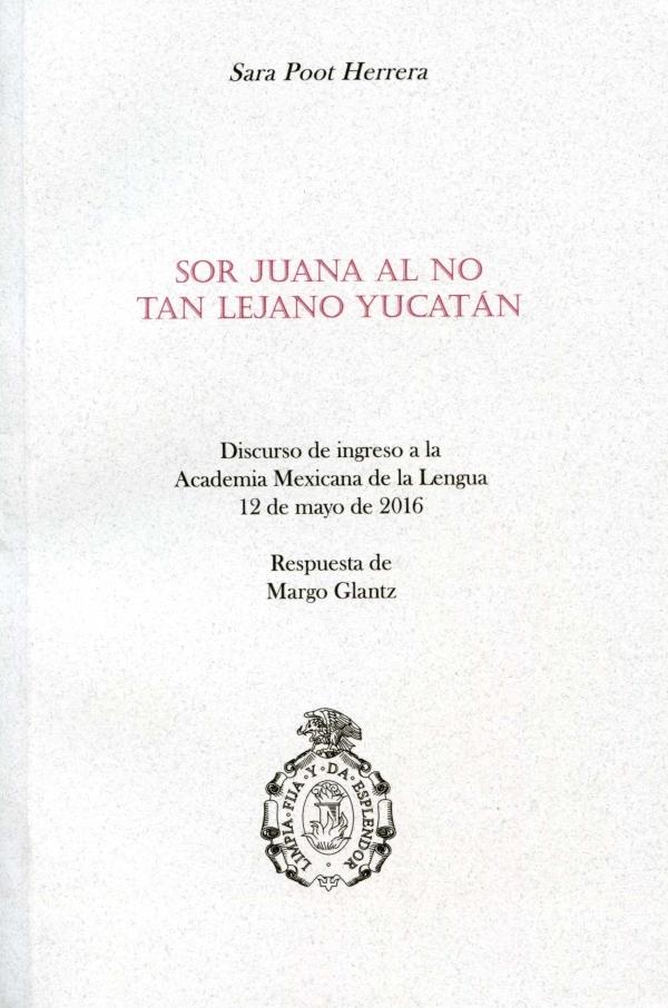 Sor Juana al no tan lejano Yucatán