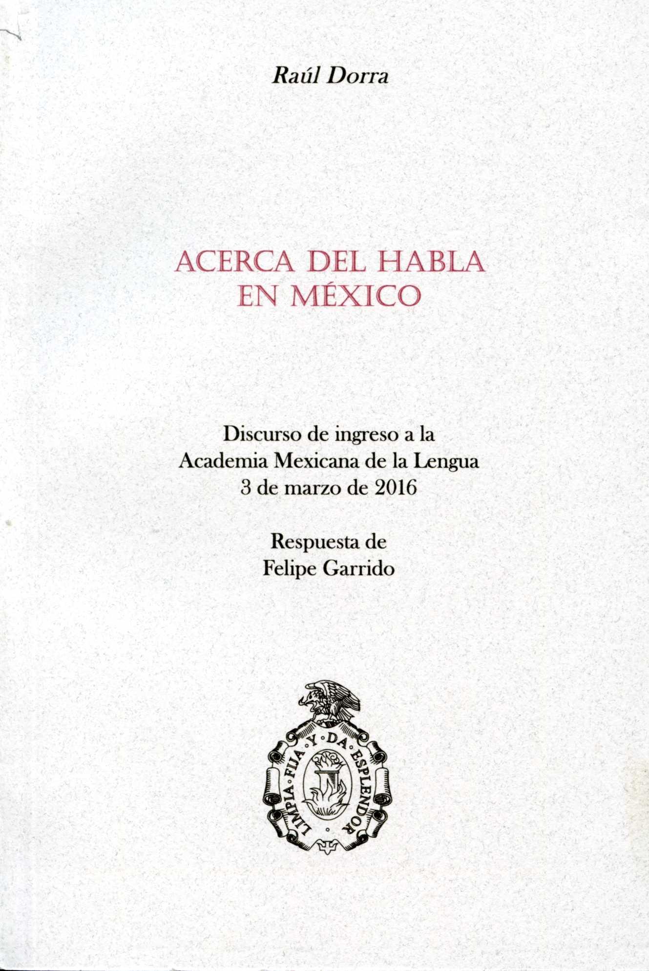 Acerca del habla en México: discurso de ingreso a la Academia Mexicana de la Lengua, 3 de marzo de 2016