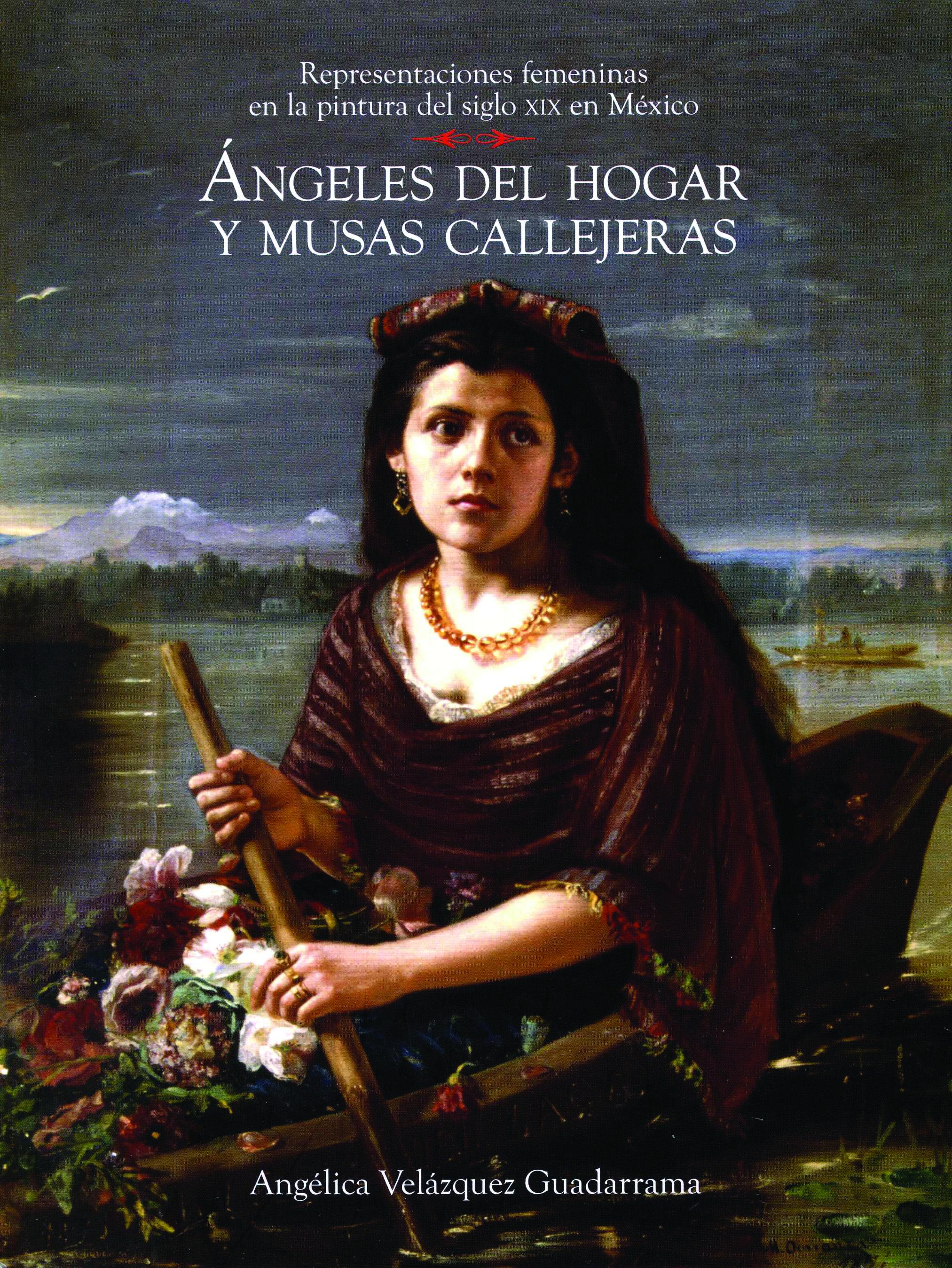 Representaciones femeninas en la pintura del siglo XIX en México: ángeles del hogar y musas