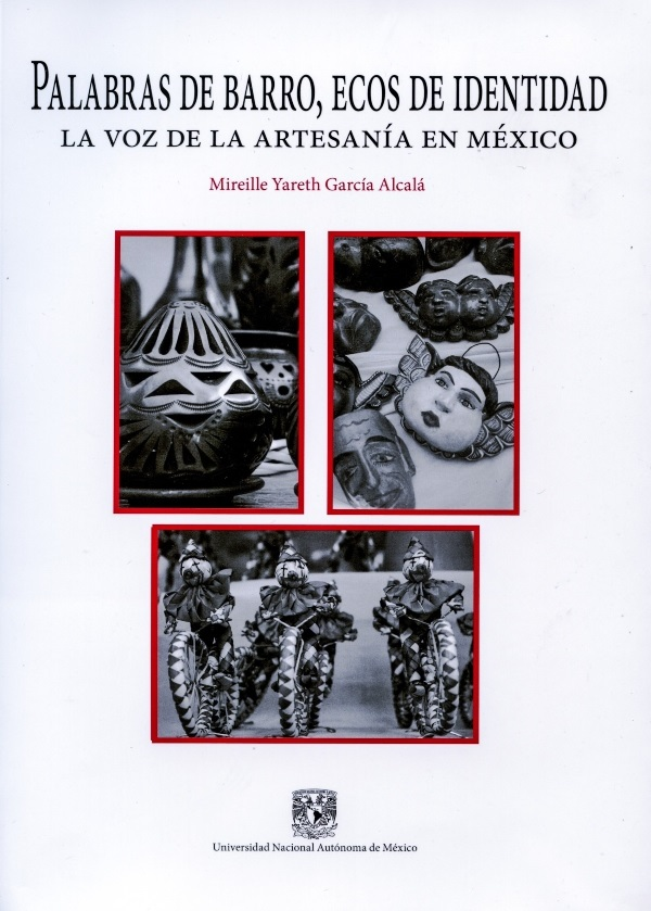 Palabras de barro, ecos de identidad. La voz de la artesanía en México