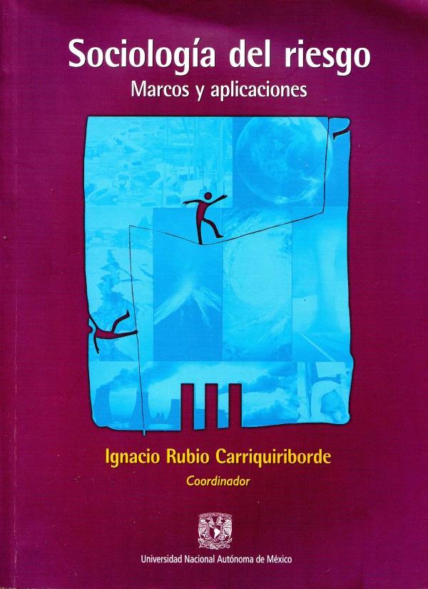 Sociología del riesgo. Marcos y aplicaciones