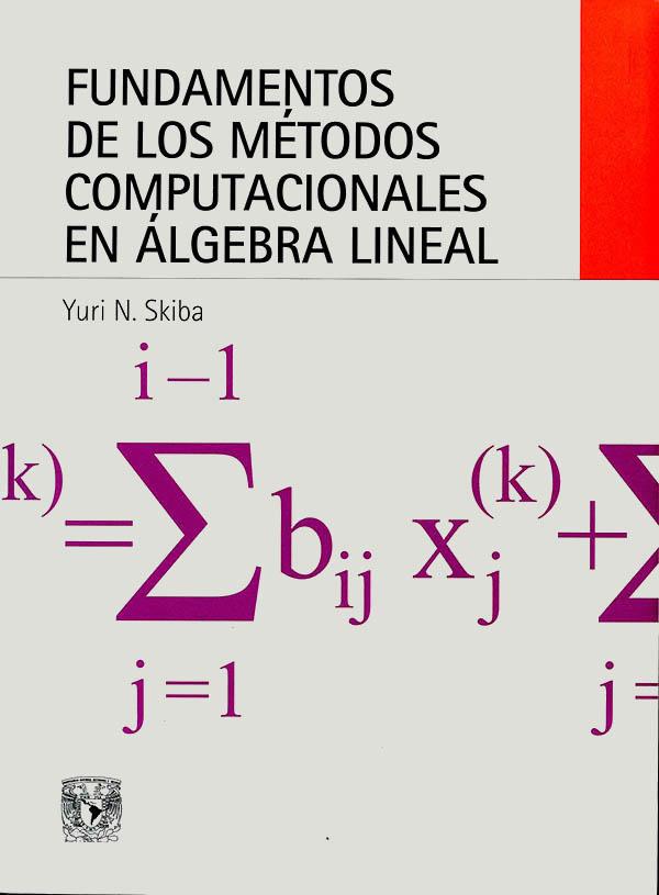 Fundamentos de los métodos computacionales en álgebra lineal