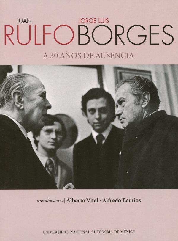 Juan Rulfo-Jorge Luis Borges. A 30 años de ausencia