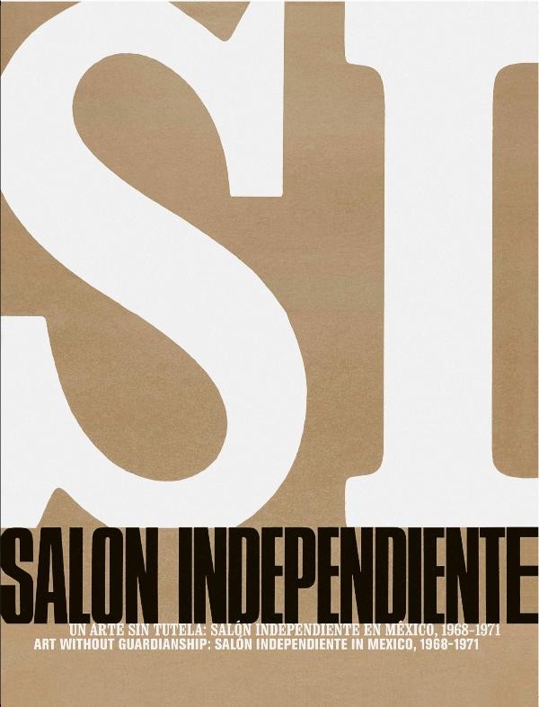 Un arte sin tutela: Salón independiente en México, 1968-1971