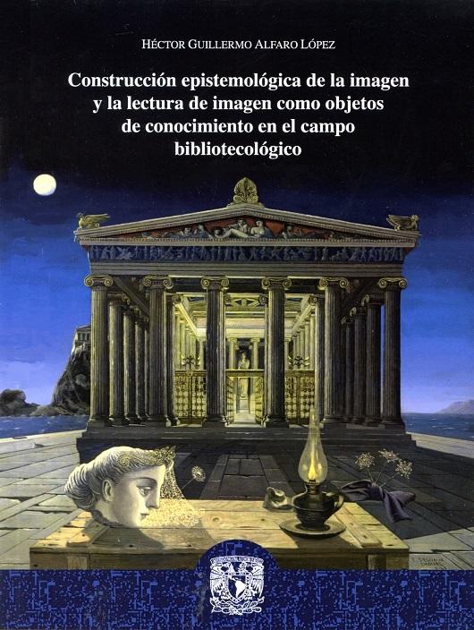 Construcción epistemológica de la imagen y la lectura de imagen como objetos de conocimiento en el campo bibliotecológico
