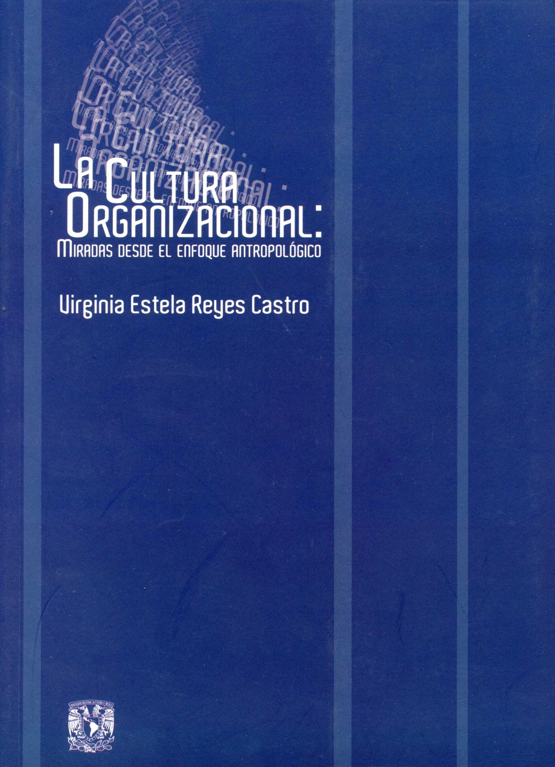 La cultura organizacional: miradas desde el enfoque antropológico