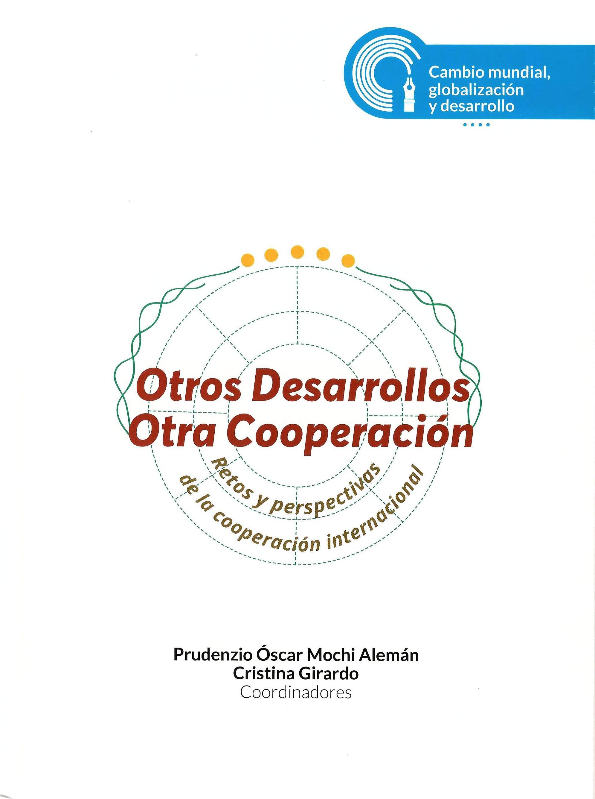 Otros desarrollos, otra cooperación: retos y perspectivas de la cooperación internacional