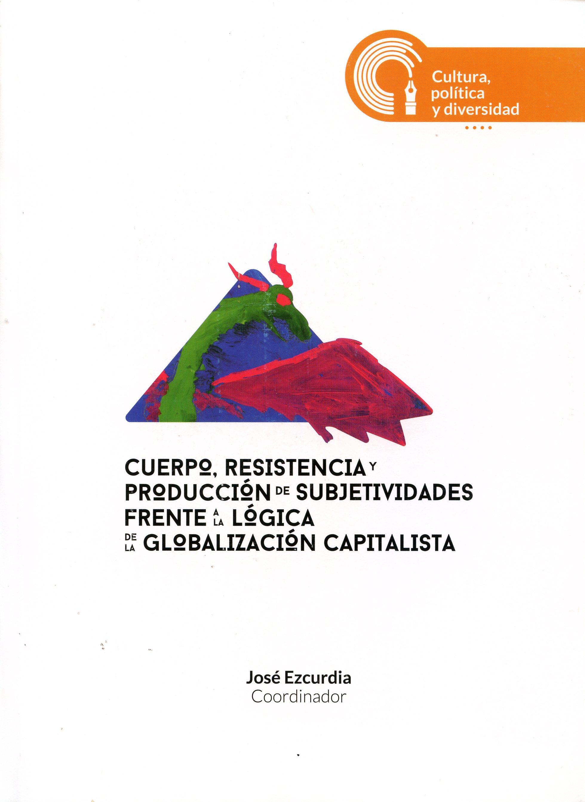 Cuerpo, resistencia y subjetividades frente a la lógica de la globalización capitalista