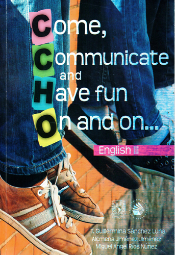 Come, communicate and have fun... on and on English III