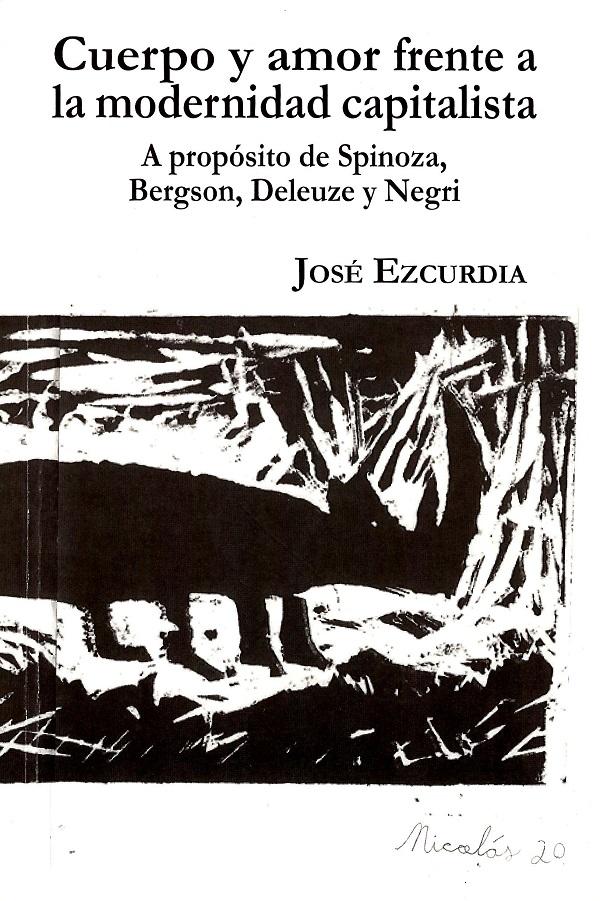 Cuerpo y amor frente a la modernidad capitalista: a propósito de Spinoza, Bergson, Deleuze y Negri
