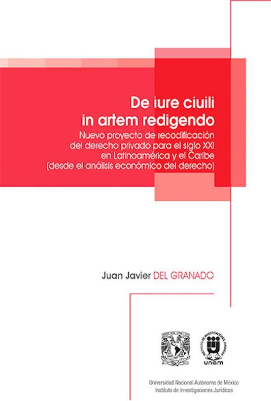 De iure ciuili in artem redigendo. Nuevo proyecto de recodificación del derecho privado para el siglo XXI en Latinoamérica y el Caribe (desde el análisis económico del derecho)
