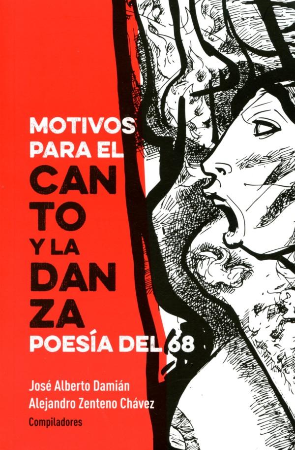 Motivos para el canto y la danza. Poesía del 68