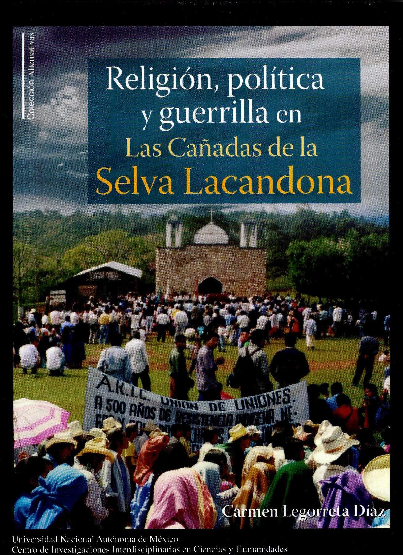 Religión, política y guerrilla en Las Cañadas de la Selva Lacandona
