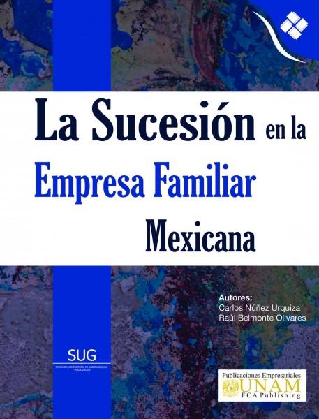 La sucesión en la empresa familiar mexicana