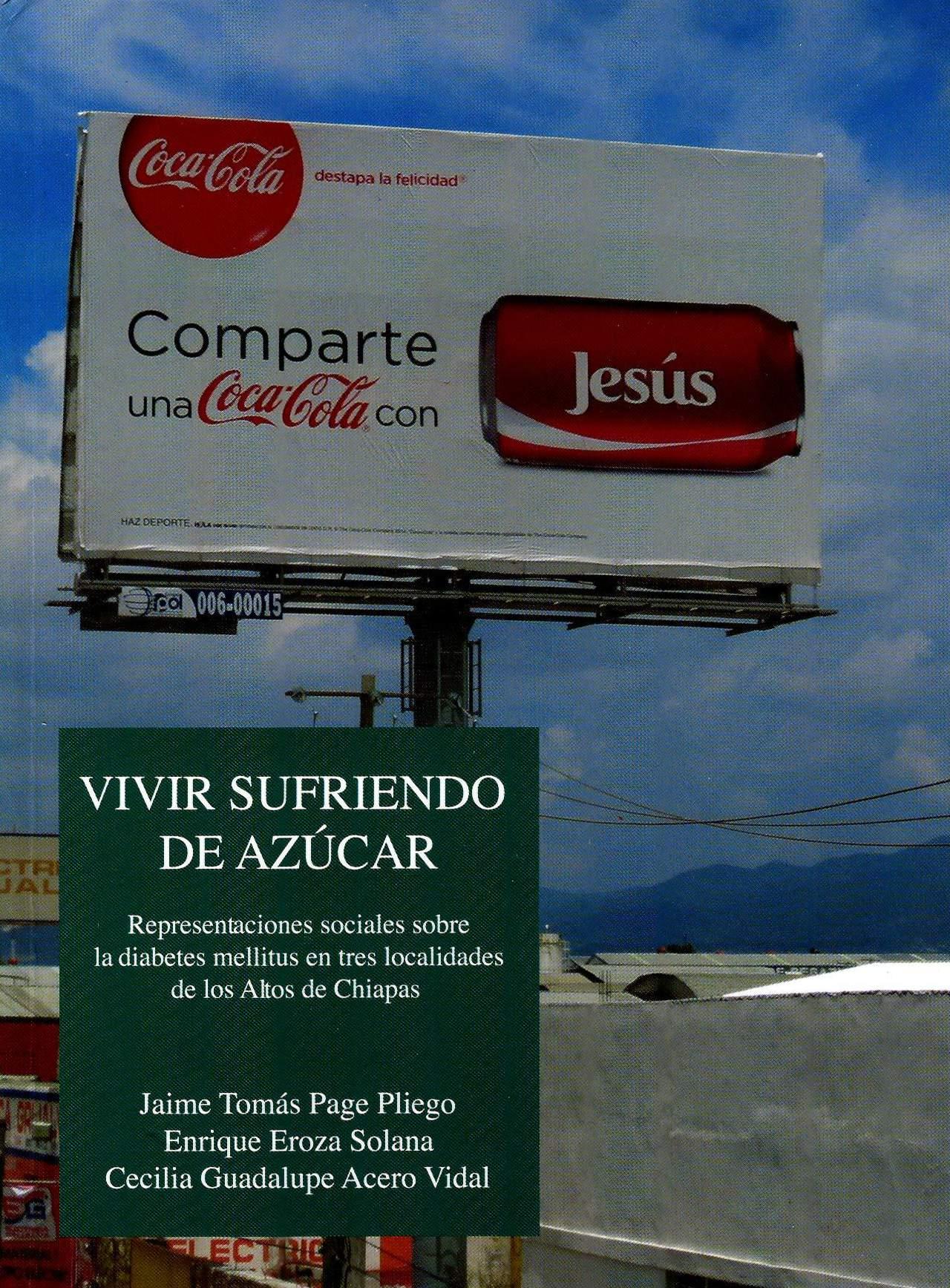 Vivir sufriendo de azúcar. Representaciones sociales sobre la diabetes mellitus en tres localidades de los altos de Chiapas
