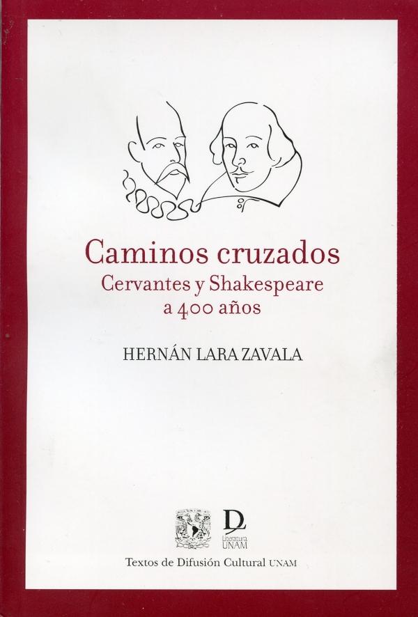 Caminos cruzados Cervantes y Shakespeare a 400 años