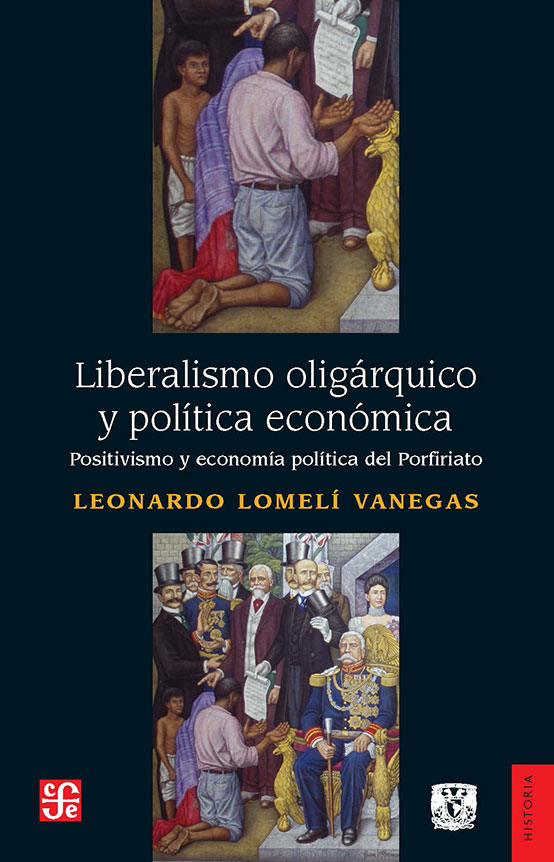 Liberalismo oligárquico y política económica Positivismo y economía política del porfiriato
