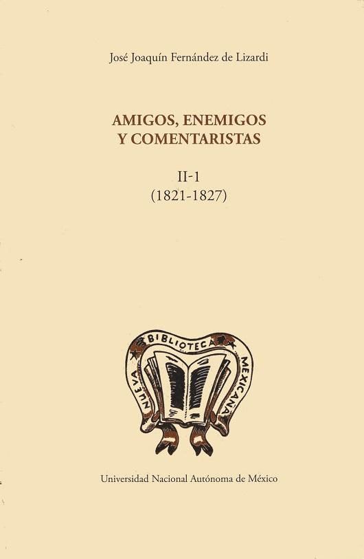 Amigos, enemigos y comentaristas II-I (1821-1827)