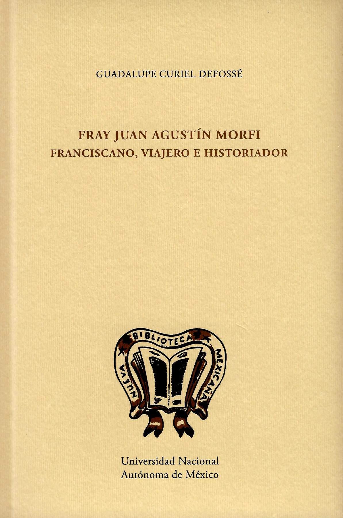 Fray Juan Agustín Morfi: franciscano, viajero e historiador
