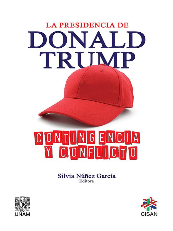 La presidencia de Donald Trump. Contingencia y conflicto