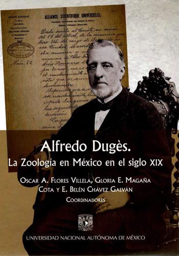 Alfredo Dugès. La zoología en México en el siglo XIX
