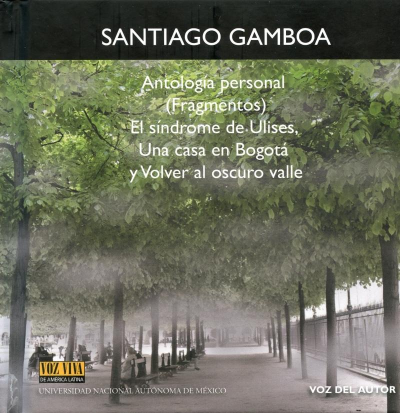 Antología personal (fragmentos) El síndrome de Ulises, Una casa en Bogotá y volver al oscuro valle