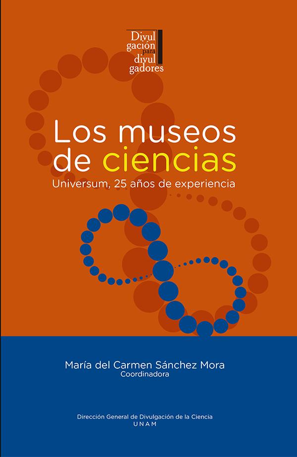 Los museos de ciencias: Universum, 25 años de experiencia