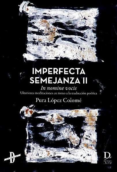 Imperfecta semejanza II. In nomine vocis. Ulteriores meditaciones en torno a la traducción poética