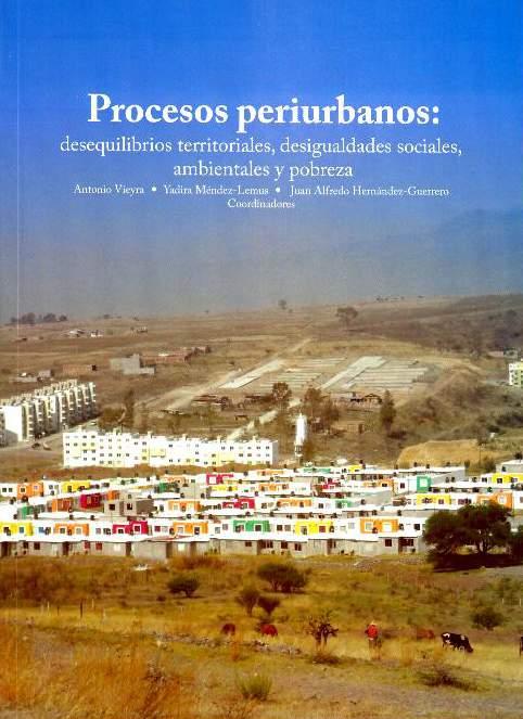 Procesos periurbanos: desequilibrios territoriales, desigualdades sociales, ambientales y pobreza