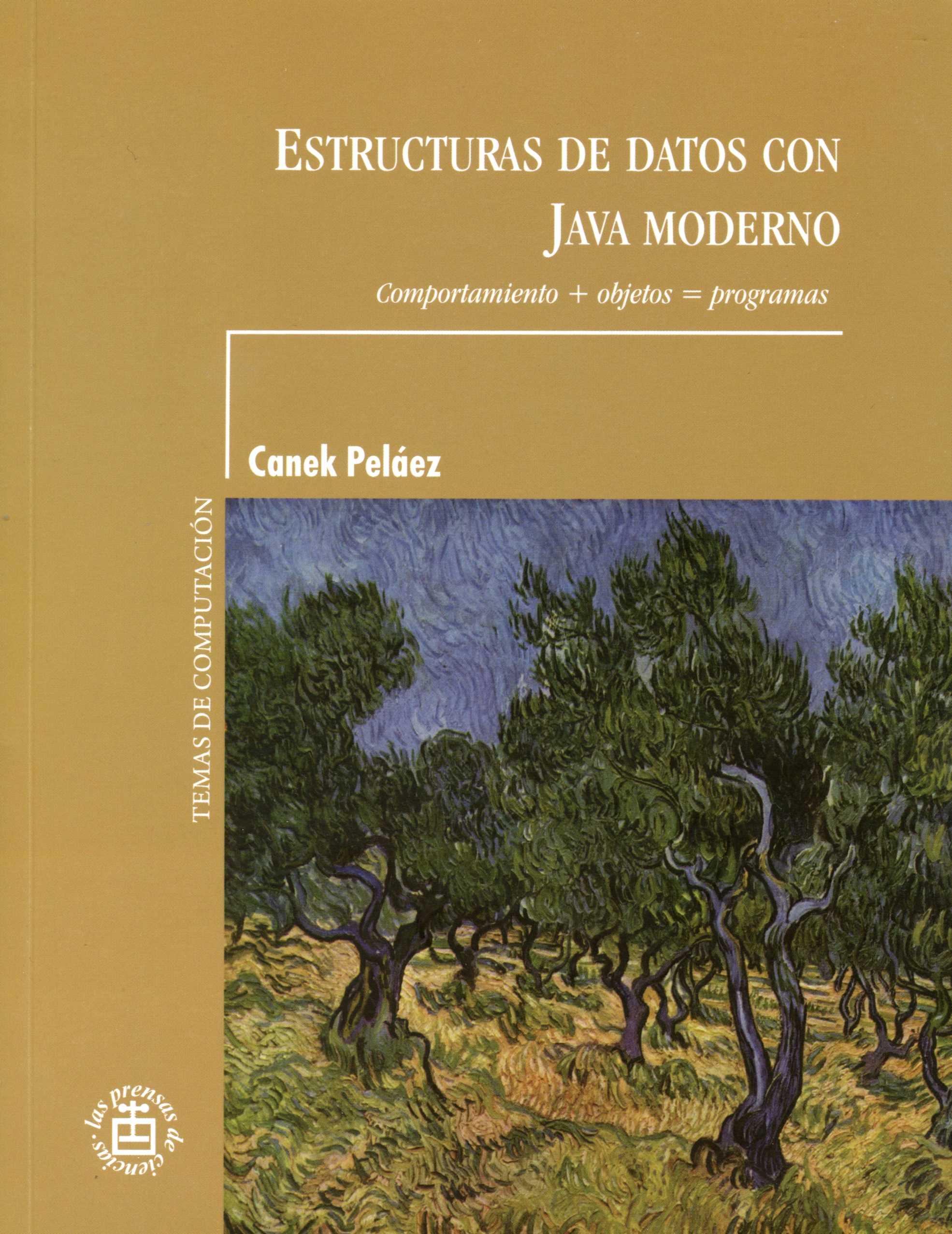 Estructuras de datos con Java moderno: comportamiento + objetos= programas