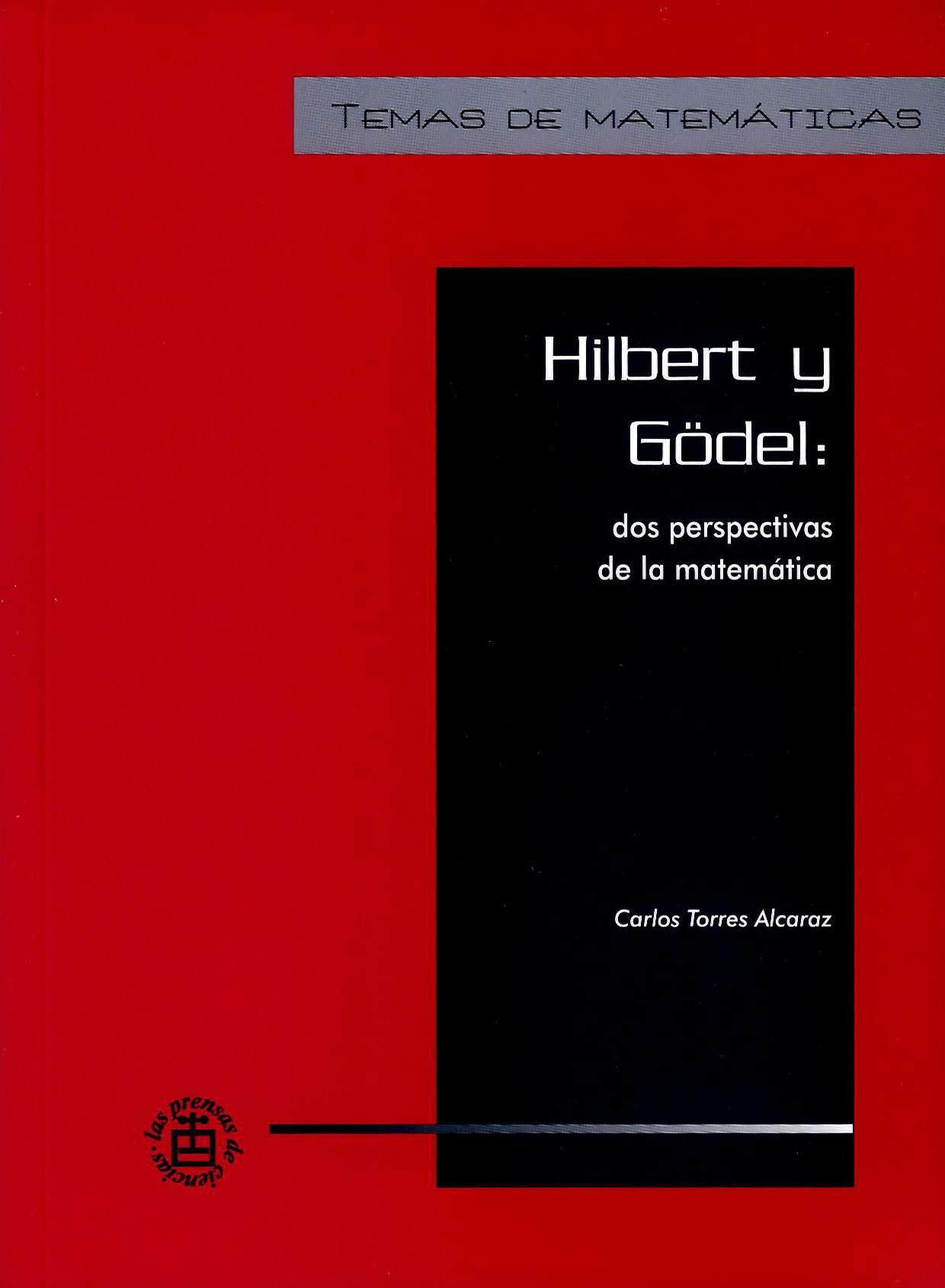 Hilbert y Gödel: dos perspectivas de la matemática
