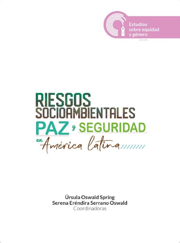 Riesgos socioambientales, paz y seguridad en América Latina