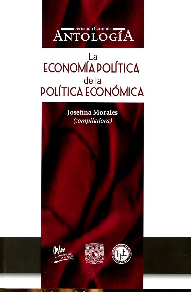 La economía política de la política económica. Fernando Carmona antología