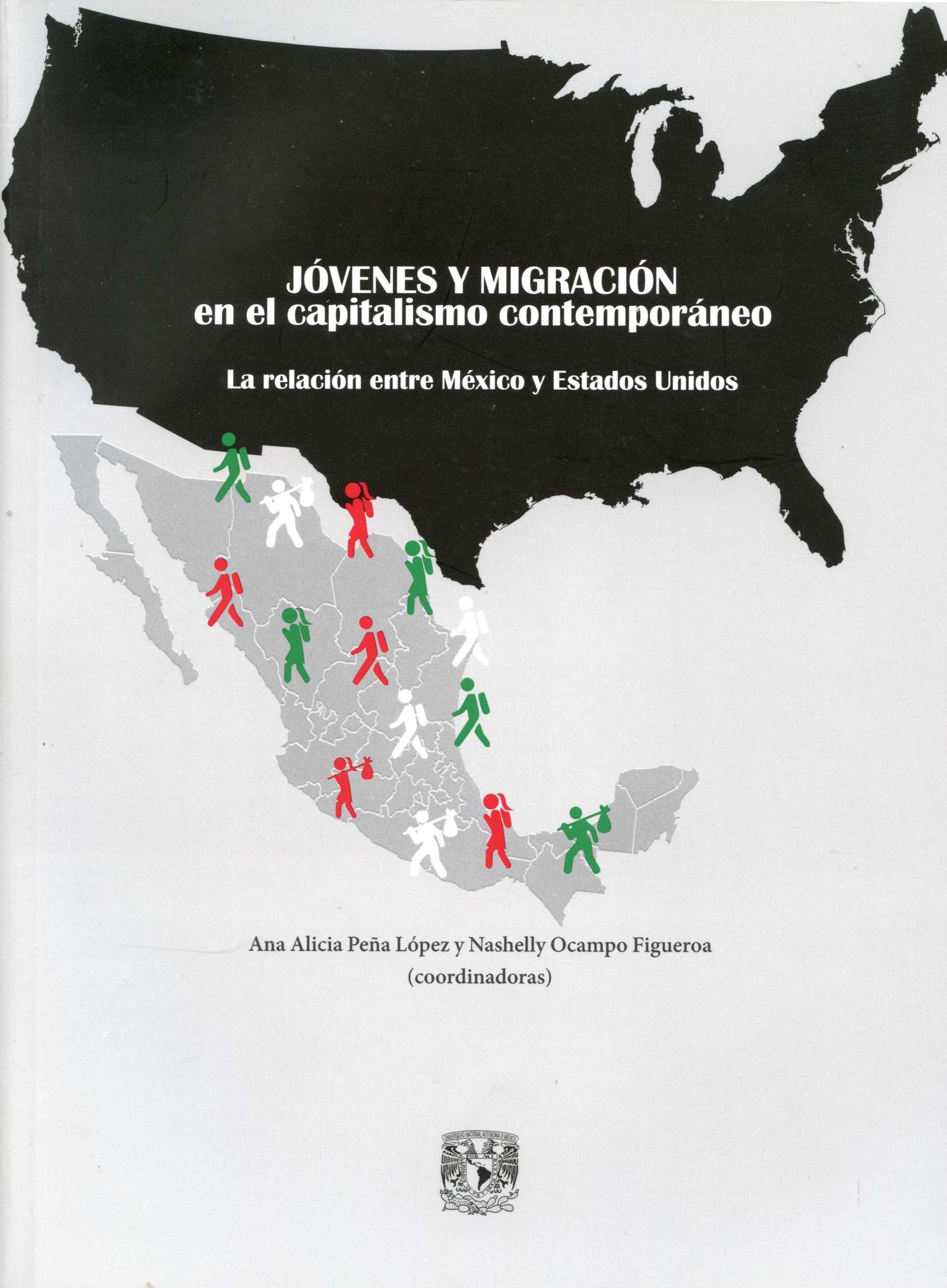 Jóvenes y migración en el capitalismo contemporáneo La relación entre México y Estados Unidos
